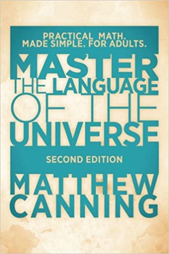Master the Language of the Universe: Practical Math. Made Simple ...