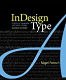 InDesign Type: Professional Typography with Adobe InDesign (2nd Edition)