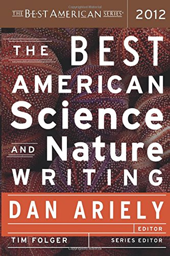 The Best American Science and Nature Writing 2012 (The Best American Series ®)