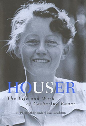 Houser: The Life and Work of Catherine Bauer, Oberlander
