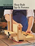 Woodsmith Shop-Built Jigs and Fixtures, Woodsmith Magazine, 0848726774