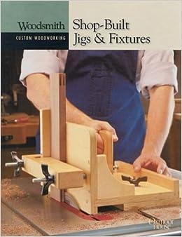 DOC Shop-Built Jigs & Fixtures (Woodsmith Custom Woodworking). first Albums Futbol vuelto pickup