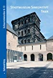 Stadtmuseum Simeonstift Trier, Schonwetter, Christian and Riehle, Tomas, 3867110271