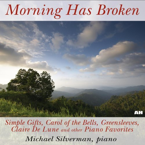 Morning Has Broken, Simple Gifts, Carol of the Bells, Greensleeves, Claire De Lune and Other Piano Favorites