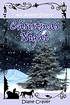 An Amish Starry Christmas Night (A Short Story Amish Romance Book 1) by [Craver, Diane]
