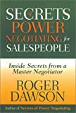 Secrets of Power Negotiating for Salespeople: Inside Secrets from a Master Negotiator by Roger Dawson (2001-10-01)