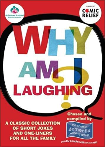 Book Why am I Laughing?: A Classic Collection of Short Jokes and One-liners for All the Family by Scottish Dementia Group (27-May-2010)