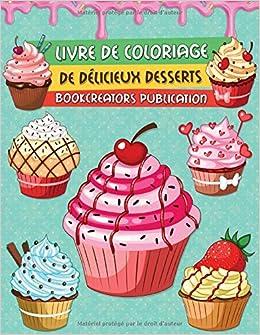 Livre De Coloriage De Delicieux Desserts Une Collection De