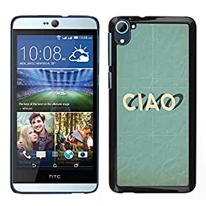 HTC Desire 826 dual Único Patrón Plástico Duro Fundas Cover Cubre Hard Case Cover - Ciao Italian Goodbye Teal Text Fashion