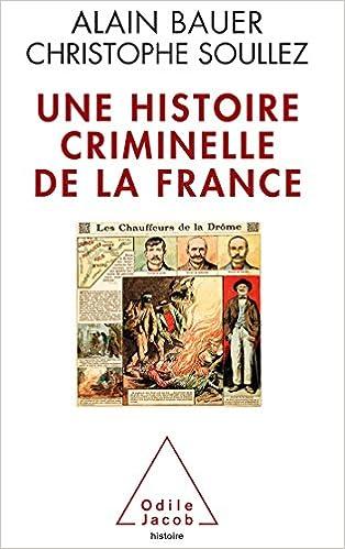 Livre gratuits en ligne Une histoire criminelle de la France epub pdf