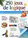 250 jeux de logique : Etes-vous fort en logique ? par Berger