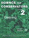 The Science For Conservators Series: Cleaning Vol 2 (Heritage: Care-Preservation-Management)