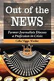 Out of the News, Celia Viggo Wexler, 0786469897