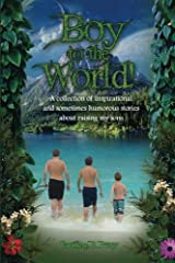 Boy to the World!: A collection of inspirational and sometimes humorous stories about raising my sons Paperback