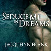 Seduce Me in Dreams: Three Worlds Series, Book 1 | Jacquelyn Frank