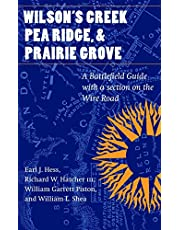 Wilson's Creek, Pea Ridge, and Prairie Grove: A Battlefield Guide, with a Section on Wire Road