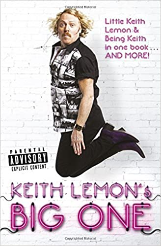 Keith Lemon's Big One: Little Keith Lemon and Being Keith in one book AND MORE!
