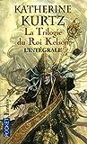 La trilogie du roi Kelson - L'intégrale