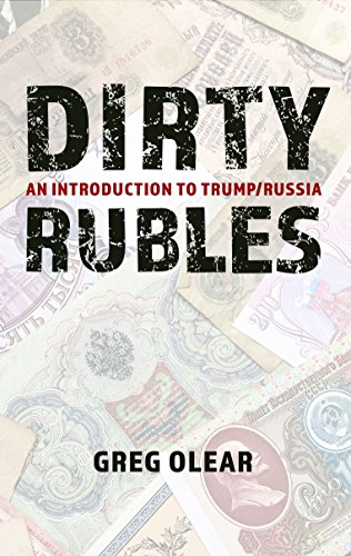 Dirty Rubles: An Introduction To Trump/Russia By [Olear, Greg]
