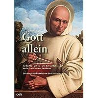 Gott allein: Andachts-, Gebets- und Betrachtungsbuch in der Tradition der Kartäuser - Das Marianische Offizium der Kartäuser