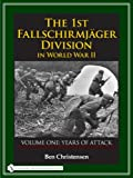 img - for By Ben Christensen The 1st Fallschirmj??ger Division in World War II: Years of Attack [Hardcover] book / textbook / text book