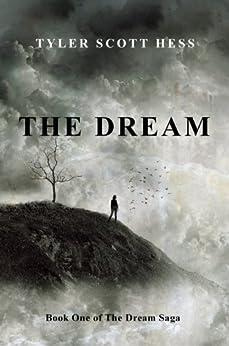 The Dream (The Dream Saga Book 1) by [Hess, Tyler Scott]