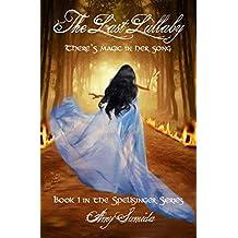 The Last Lullaby (The Spellsinger Book 1)