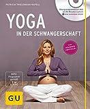Yoga in der Schwangerschaft (+ DVD) (GU Multimedia Partnerschaft & Familie)