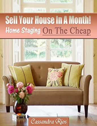 Amazon.com: Sell Your House In A Month! Home Staging On