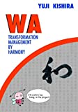 WA Transformation Management by Harmony, Yuji Kishira, 0884271919