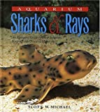 img - for Aquarium Sharks & Rays: An Essential Guide to Their Selection, Keeping, and Natural History by Scott W. Michael (2003-02-01) book / textbook / text book