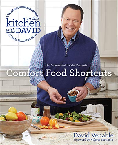 "Comfort Food Shortcuts: An ""In the Kitchen with David"" Cookbook from QVC's Resident Foodie"