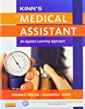 Medical Assisting Online for Kinn's the Medical Assistant (User Guide/Access Code, Textbook, and Study Guide and Checklist Package) with ICD-10 Supplement : An Applied Learning Approach, Proctor, Deborah B. and Adams, Alexandra Patricia, 0323280374