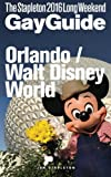 ORLANDO / WALT DISNEY WORLD - The Stapleton 2016