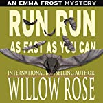 Run Run as Fast as You Can: Emma Frost, Book 3 | Willow Rose