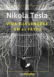 Nikola Tesla: Vida e Invenções em 61 Fatos (Mentes Brilhantes)