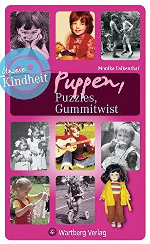 Unsere Kindheit: Puppen, Puzzles, Gummitwist