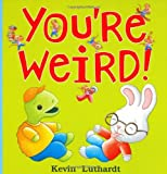 You're Weird!, Kevin Luthardt, 0803729863