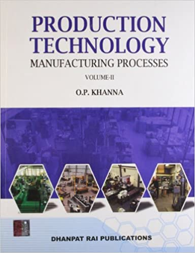 A Text-Book of Production Technology Vol II: Amazon in: O P  Khanna