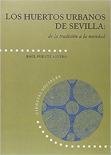 Los huertos urbanos de Sevilla: de la tradición a la novedad: 24 ...