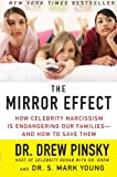 The Mirror Effect: How Celebrity Narcissism Is Endangering Our Families-and How to Save Them