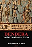 Dendera: Land of the Goddess Hathor