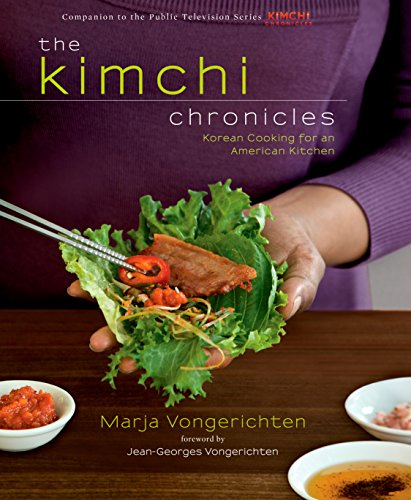 The Kimchi Chronicles: Korean Cooking for an American Kitchen by Marja Vongerichten