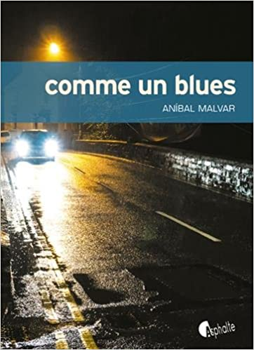 Comme un blues (2017) - Anibal Malvar