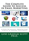 img - for The Complete Guide to Success in Email Marketing: 8 Steps to Success: From Getting Started to Sending Your Emails book / textbook / text book