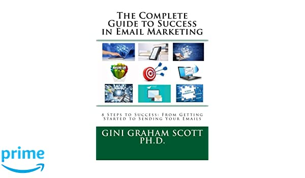 The Complete Guide to Success in Email Marketing: 8 Steps to Success
