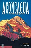 Aconcagua: A Climbing Guide, Second Edition