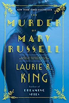 The Murder of Mary Russell: A novel of suspense featuring Mary Russell and Sherlock Holmes by [King, Laurie R.]