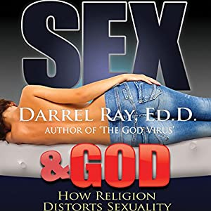 Sex & God: How Religion Distorts Sexuality Audiobook