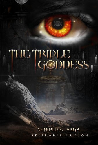 The Triple Goddess (Afterlife Saga #3)  - Stephanie Hudson